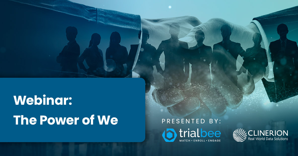 """Webinar: """"The Power of We"""" – A Practical, Collaborative Approach to Implement and Deliver Clinical Trials Predictably"""