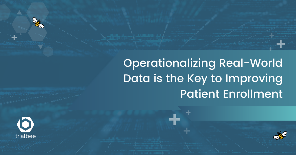 Operationalizing Real-World Data is the Key to Improving Patient Enrollment