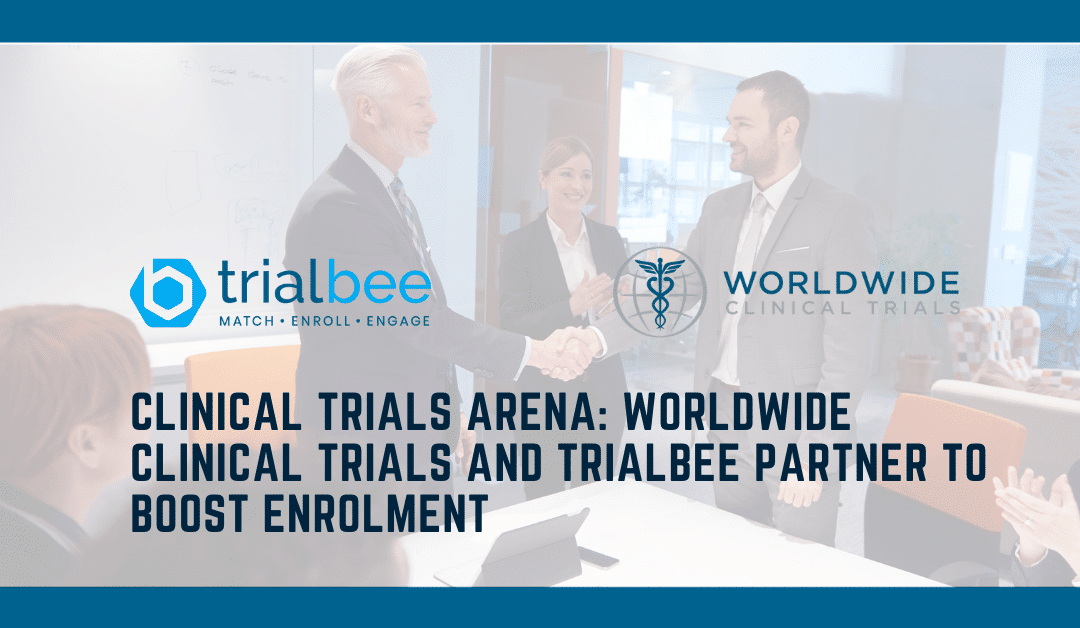 Clinical Trials Arena: Worldwide Clinical Trials and Trialbee partner to boost enrolment