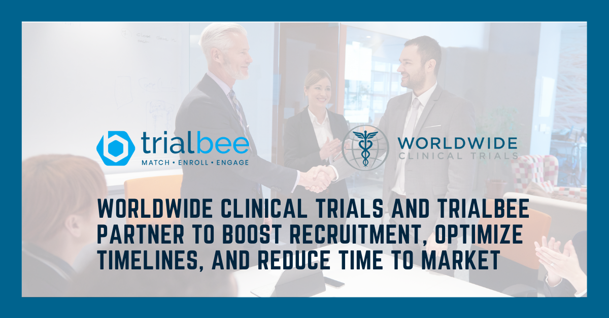 Worldwide Clinical Trials And Trialbee Partner To Boost Recruitment, Optimize Timelines, And Reduce Time To Market
