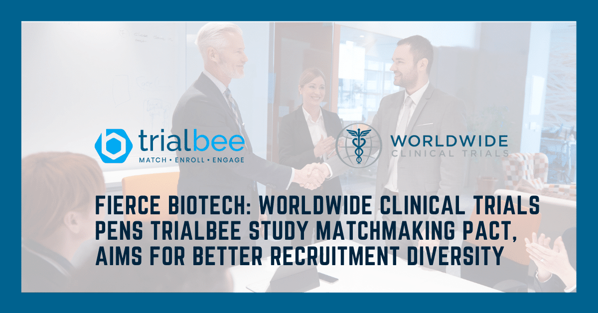 Fierce Biotech: Worldwide Clinical Trials pens Trialbee study matchmaking pact, aims for better recruitment diversity