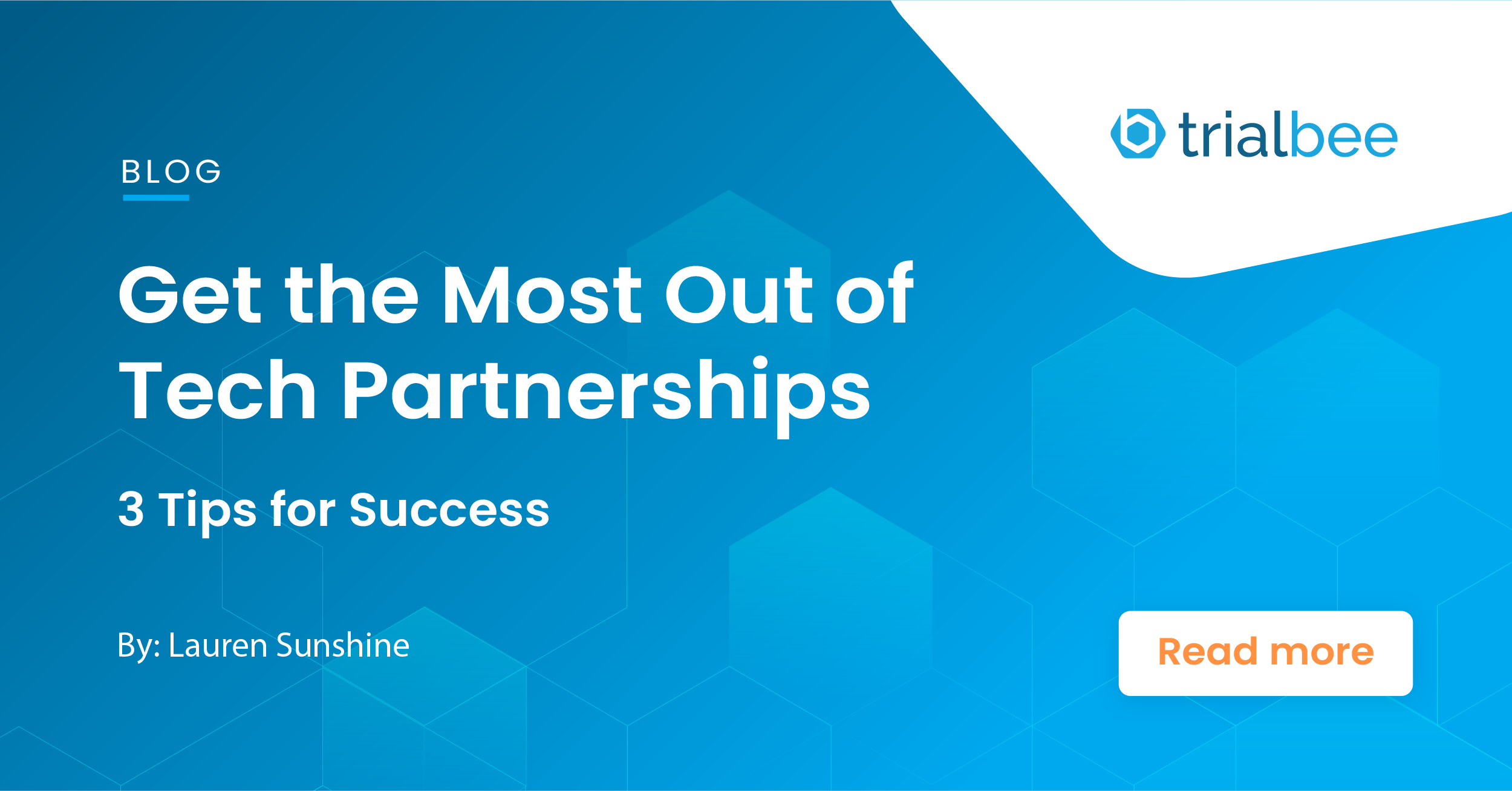 Get the Most Out of Tech Partnerships – 3 Tips for Success