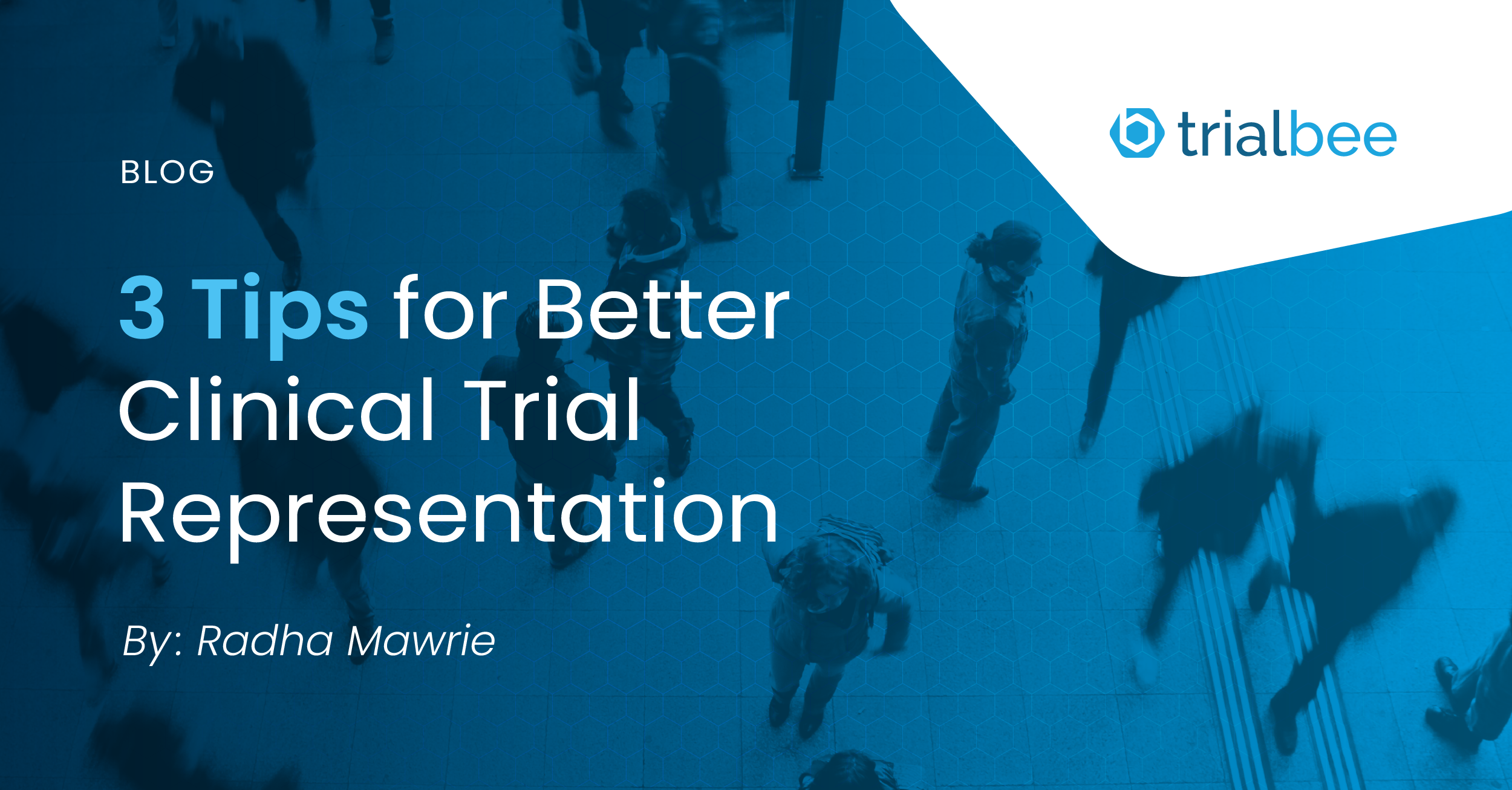 3 Tips for Better Clinical Trial Representation